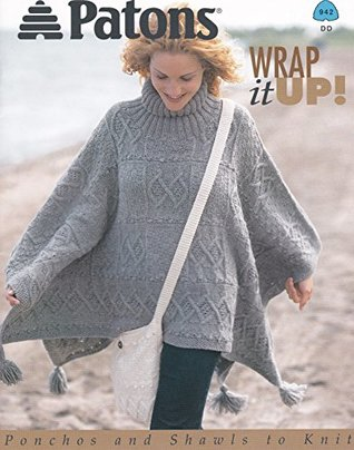 Wrap It Up! Ponchos and Shawls to Knit #942 (942)