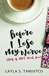 Before I Lose My Nerve by Layla S. Tanjutco