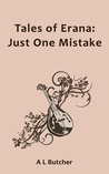 Tales of Erana: Just One Mistake