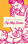 My Shitty Twenties by Emily Morris
