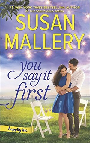 book cover: You Say It First, #1 in the Happily, Inc. series by Susan Mallery
