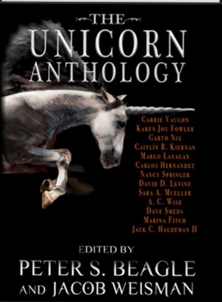 The Unicorn Anthology by Peter S. Beagle