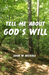 Tell Me About God's Will