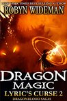 Dragon Magic: Dragonblood Sagas (Lyric's Curse Book 2)