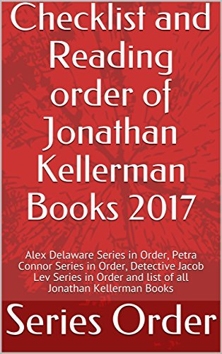 Checklist and Reading order of Jonathan Kellerman Books 2017: Alex Delaware Series in Order, Petra Connor Series in Order, Detective Jacob Lev Series in Order and list of all Jonathan Kellerman Books