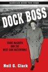 Dock Boss by Neil G. Clark