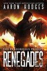 Renegades (Praegressus Project #2)