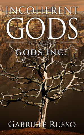 Incoherent Gods (Gods Inc. #3)