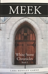 Meek (White Stone Chronicles, #1)