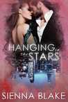 Hanging in the Stars by Sienna Blake