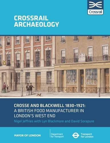 Crosse and Blackwell 1830-1921: A British food manufacturer in London's West End
