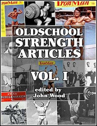 Oldschool Strength Articles: Volume I