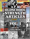 Oldschool Strength Articles:Volume I