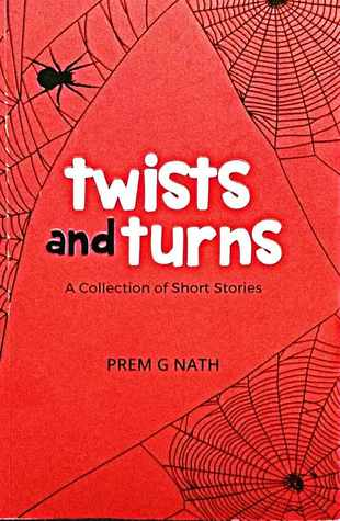 Twists and Turns - A collection of short stories