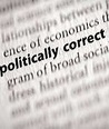 """You Can't Say That! """"Politically Correct"""" Free Speech"""
