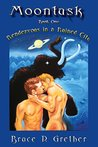 Moontusk: Book 1: Rendezvous in a Ruined City: A tale of Sexual and Spiritual discovery