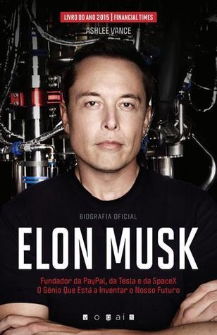 Elon Musk : O Génio Que Está a Inventar o Nosso Futuro