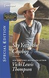Say Yes to the Cowboy (Thunder Mountain Brotherhood)