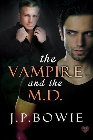 Split Decision Duo Review: The Vampire and the M.D. (The Vampire And...#3) J.P. Bowie