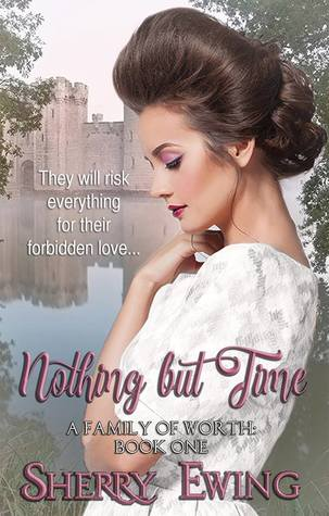 Nothing But Time (A Family of Worth, Book One)
