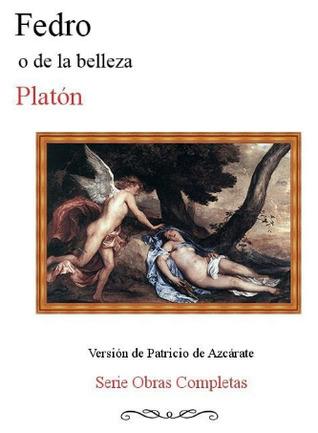 Fedro o de la Belleza (Obras completas de Platón: Diálogos socráticos, #13)