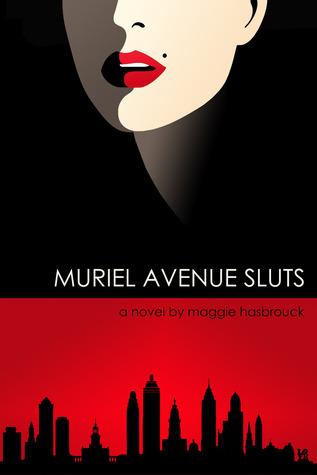Muriel Avenue Sluts by Maggie Hasbrouck