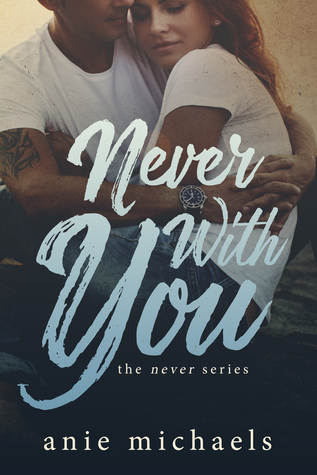 Never With You (The Never Series, #6)