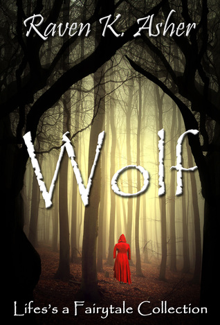 Wolf by Raven K. Asher