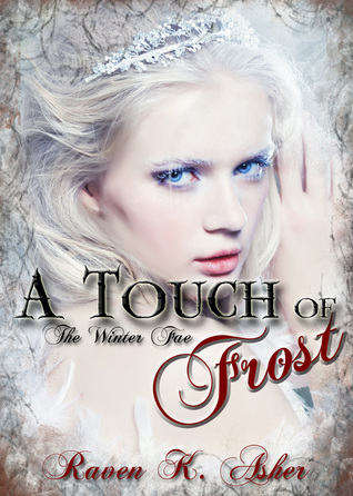 A Touch of Frost by Raven K. Asher
