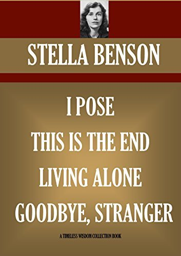 FOUR NOVELS: I POSE; THIS IS THE END; LIVING ALONE; GOODBYE, STRANGER