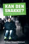 Kan den snakke? - 12.000 dage set fra en kørestol by Preben Steen Nielsen