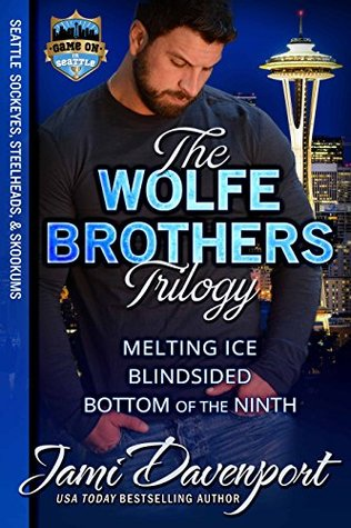 The Wolfe Brothers Trilogy (Seattle Sockeyes Hockey #3; Seattle Steelheads Football #7; Seattle Skookums Baseball #1)