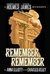 Remember, Remember (The Sherlock Holmes and Lucy James Mysteries Book 3)