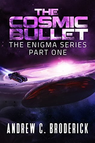 The Cosmic Bullet (The Enigma #1)