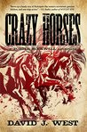 Crazy Horses: A Porter Rockwell Adventure (Dark Trails Saga Book 2)
