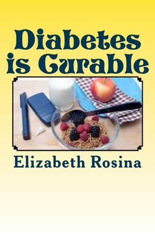 Diabetes is Curable: A guide to cure your diabetes