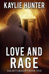 Love and Rage (Kelsey's Burden Book 5)