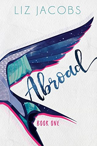 Book Review: Abroad: Book One (Abroad #1) by Liz Jacobs
