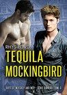 Tequila Mockingbird by Rhys Ford