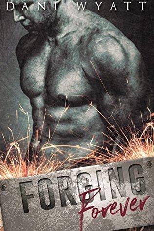 Forging Forever by Dani Wyatt