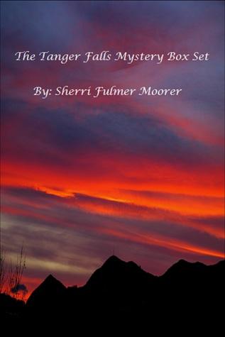 The Tanger Falls Mystery Box Set By Sherri Fulmer Moorer