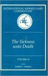 The Sickness Unto Death (International Kierkegaard Commentary, #19)