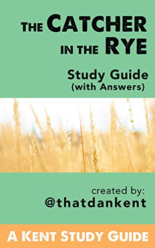 The Catcher in the Rye: Study Guide: (with answers) (Kent Study Guides Book 3)
