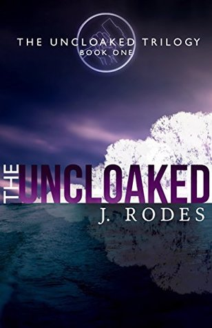 The Uncloaked (The Uncloaked Trilogy #1)