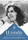Wanda. Opowieść o sile życia i śmierci. Historia Wandy Rutkie... by Anna Kamińska