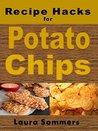 Recipe Hacks for Potato Chips