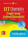 IIT Chemistry: Topic wise Solved Questions