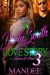 A Dirty South Love Story 3 by Mandee