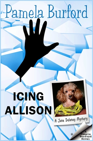Icing Allison: A Jane Delaney Mystery, book 4 (Jane Delaney Mysteries, #4)