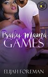 Baby Mama Games